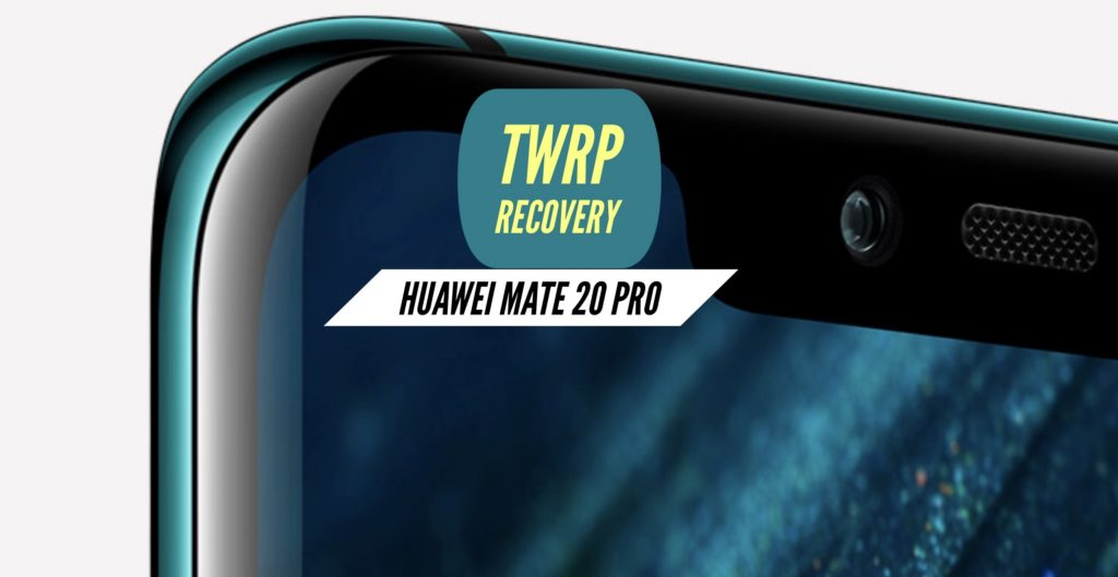TWRP Huawei Mate 20 Pro