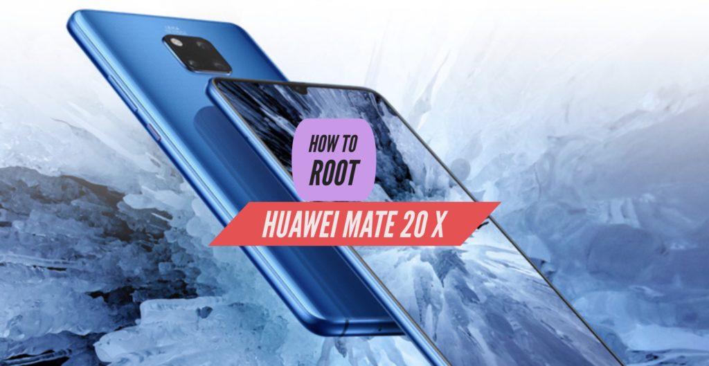 Root Huawei Mate 20 X SuperSU Magisk