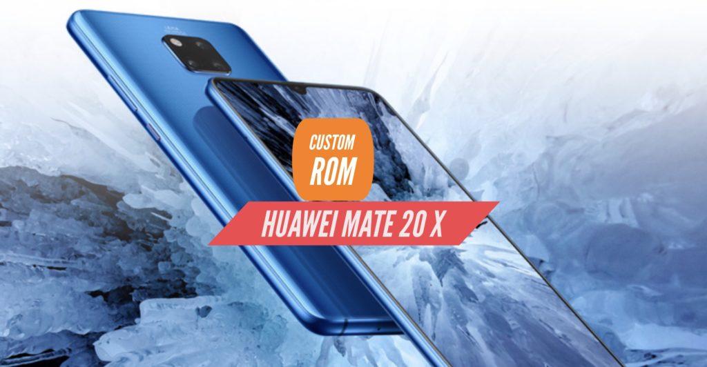 Huawei Mate 20 X Custom ROM