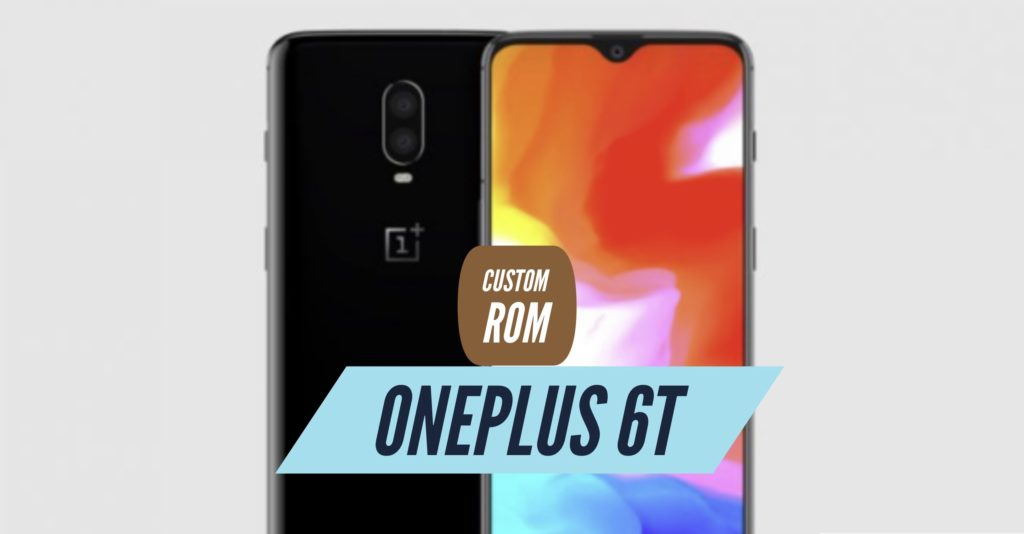 OnePlus 6T Custom ROM
