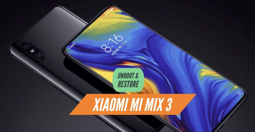 Unroot Xiaomi Mi Mix 3 Restore Stock ROM