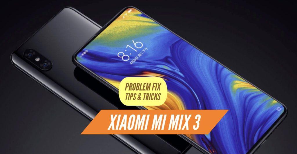 Xiaomi Mi Mix 3 Problem Fix Issues Solution Tips & Tricks