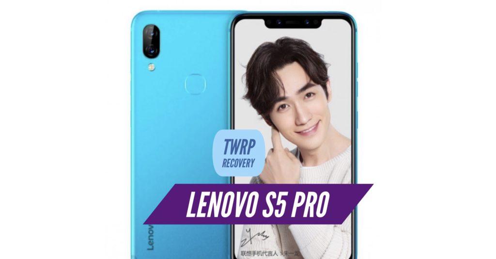 TWRP Lenovo S5 Pro