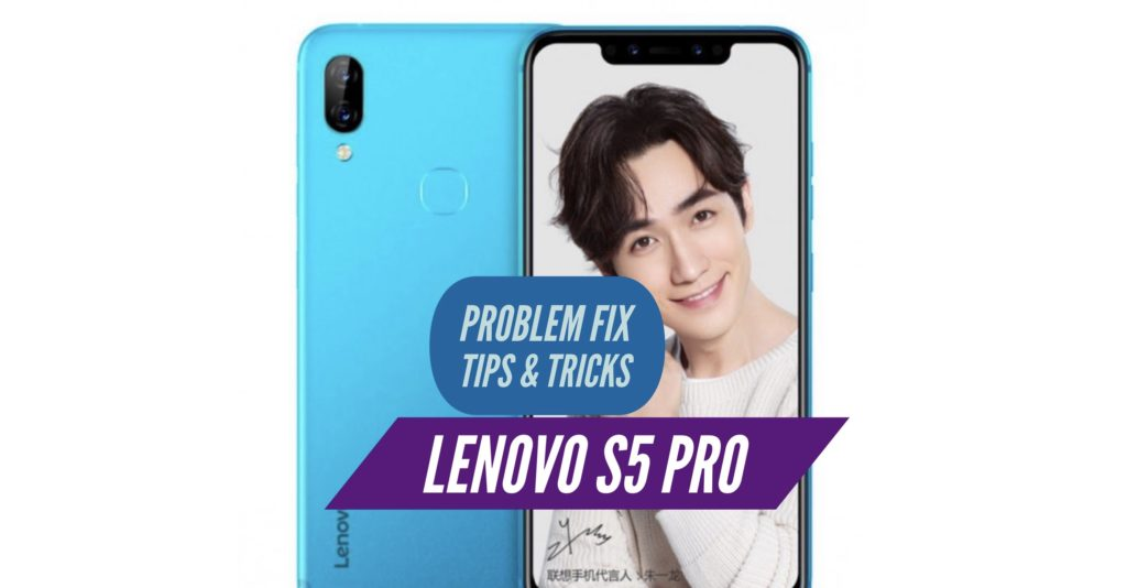 Lenovo S5 Pro Problem Fix Issues Solution Tips & Tricks