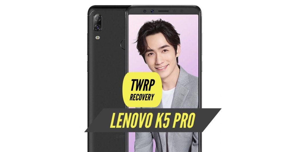 TWRP Lenovo K5 Pro