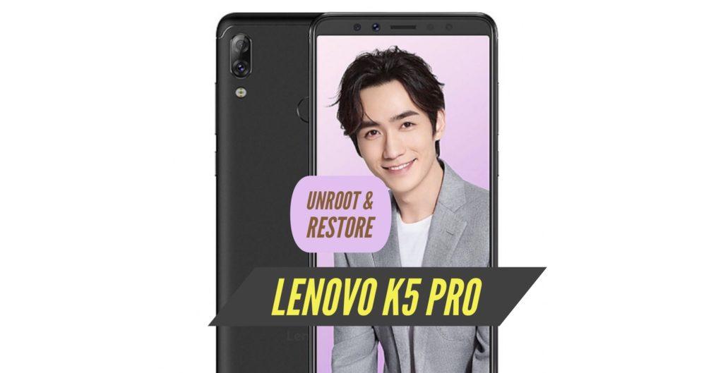 Unroot Lenovo K5 Pro Restore Stock ROM