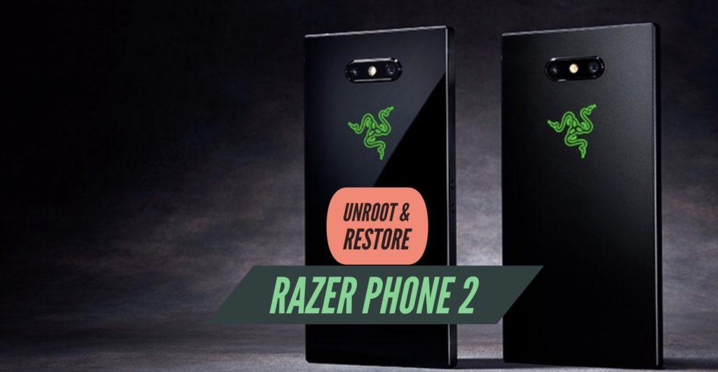 Unroot Razer Phone 2 Restore Stock ROM