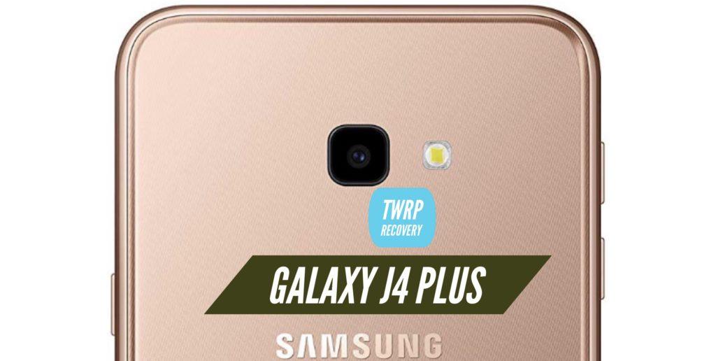 TWRP Galaxy j4 Plus