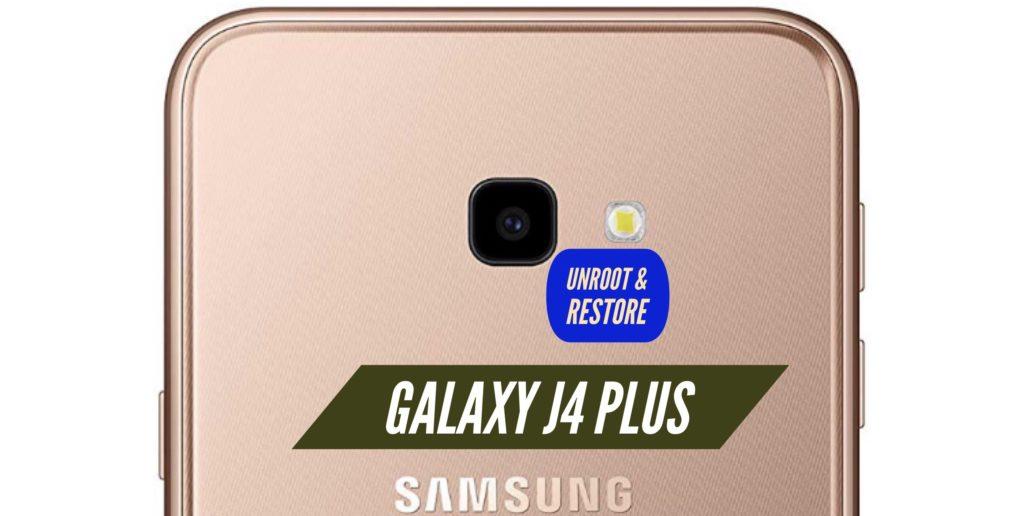 Unroot Galaxy j4 Plus Restore Stock ROM