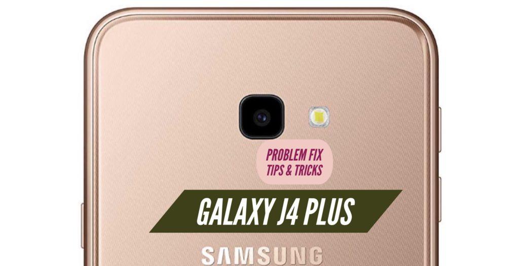 Galaxy j4 Plus Problem Fix Issues Solution Tips & Tricks