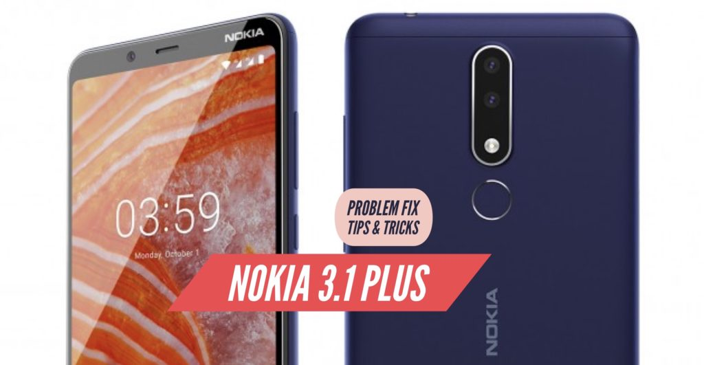 Nokia 3.1 Plus Problem Fix Issues Solution Tips & Tricks