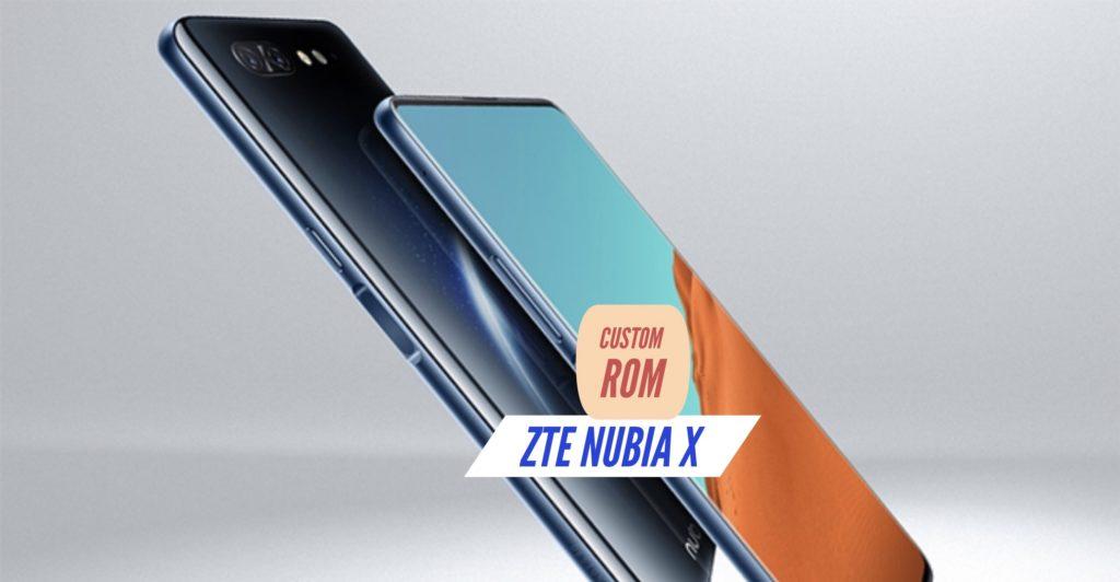 ZTE Nubia X Custom ROM