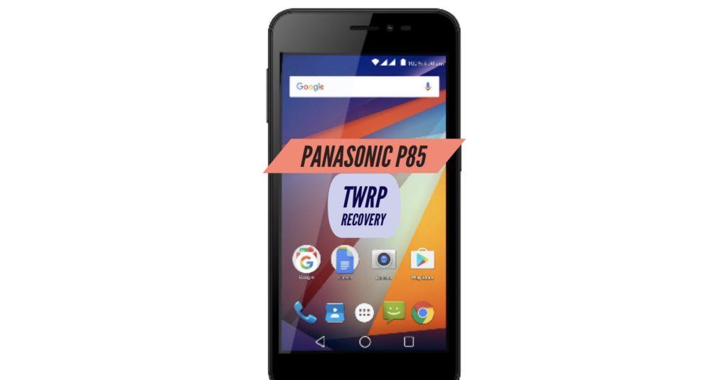 TWRP Panasonic P85