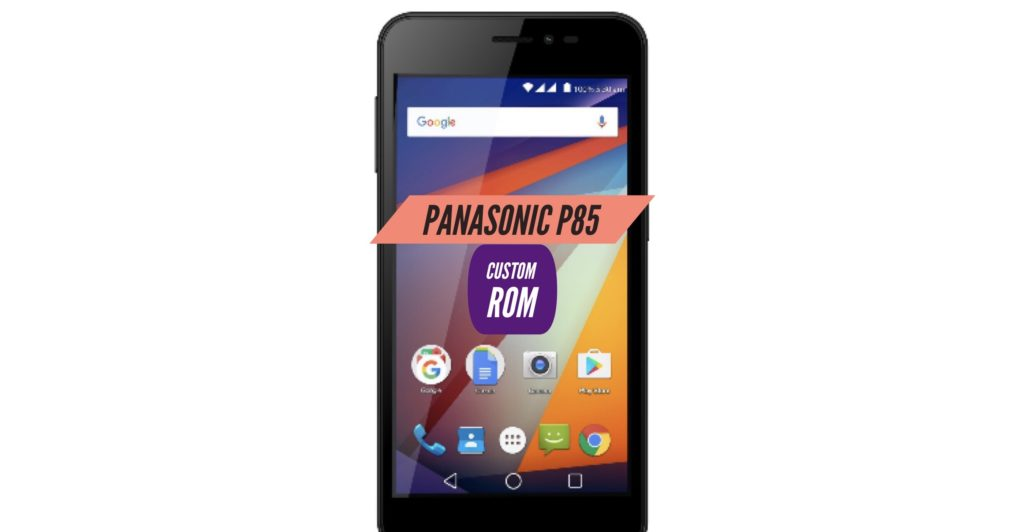 Panasonic P85 Custom ROM