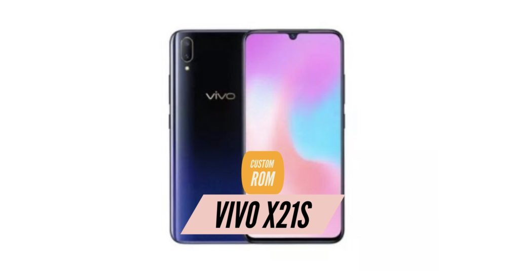VIVO X21S Custom ROM