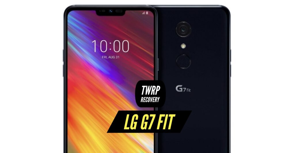 TWRP LG G7 Fit