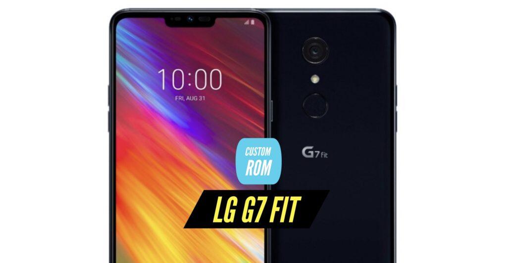 LG G7 Fit Custom ROM