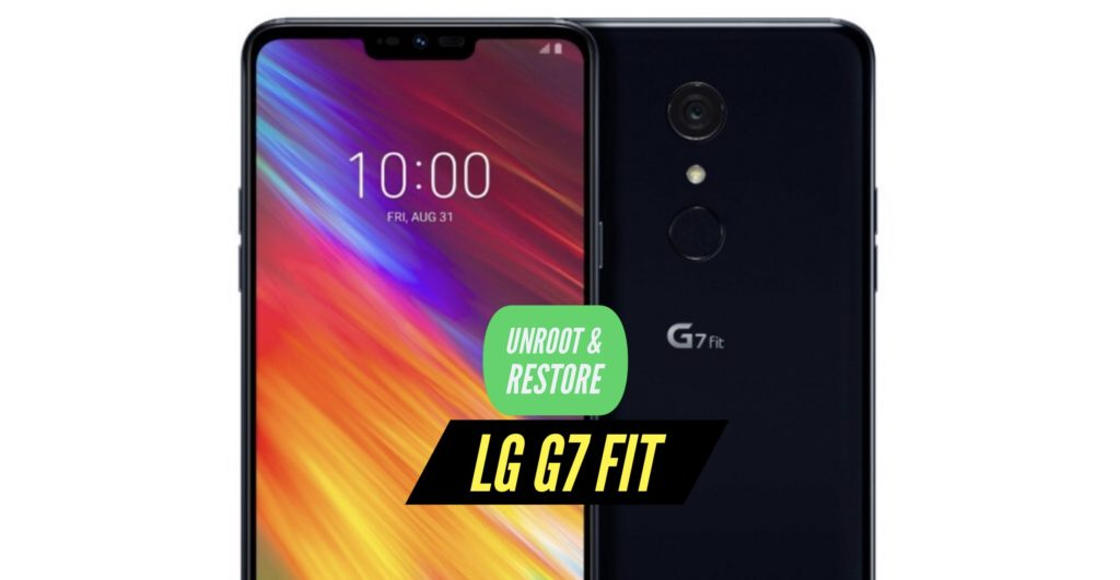 Unroot LG G7 Fit Restore Stock ROM