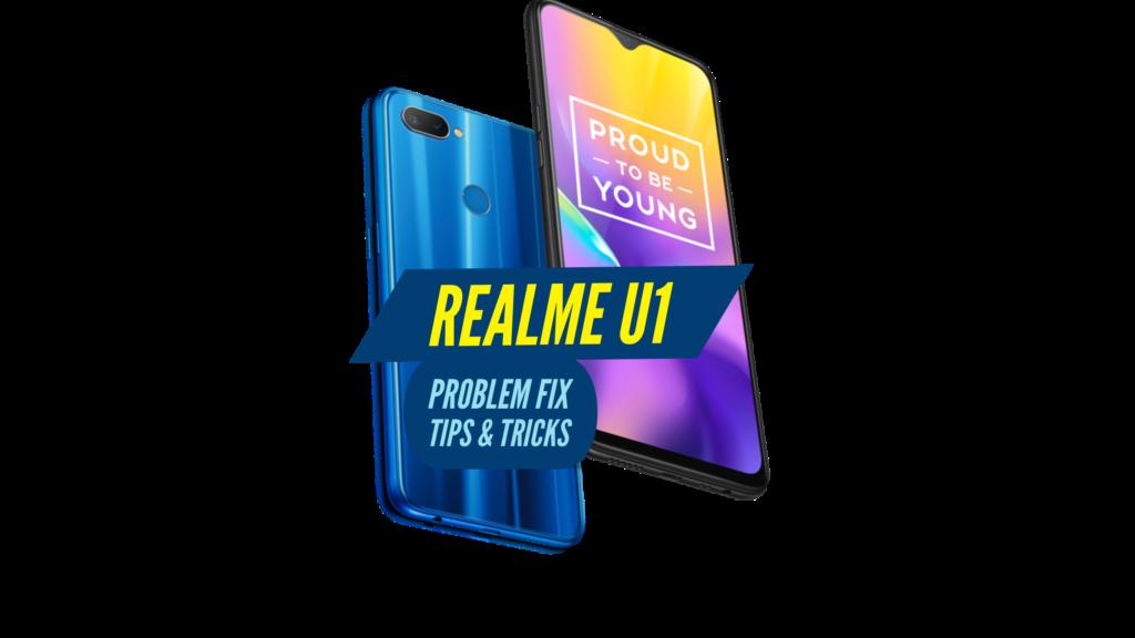 Realme U1 Problem Fix Issues Solution Tips & Tricks