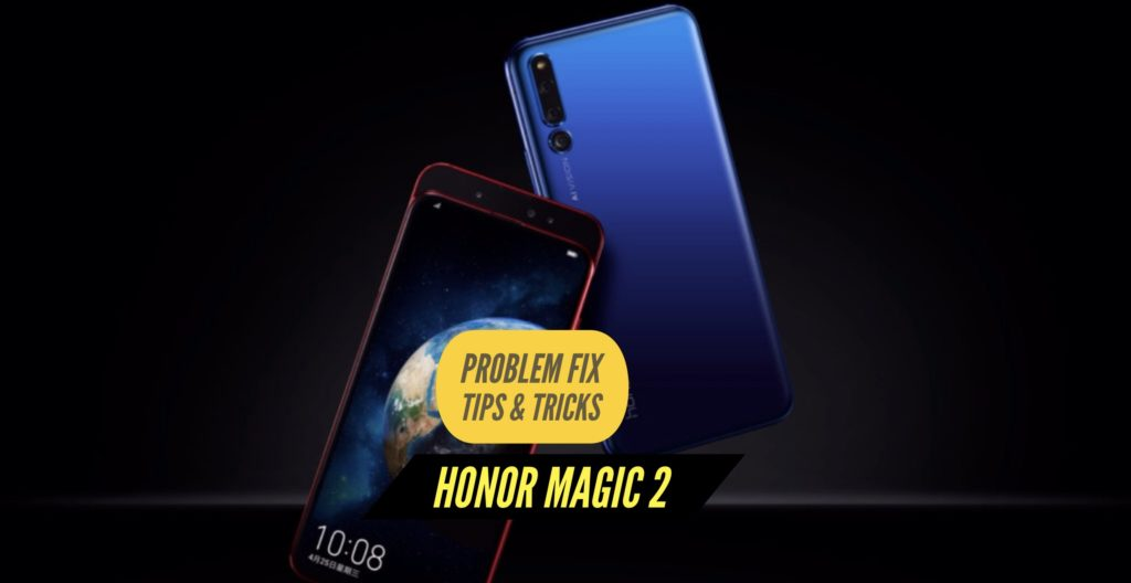 Honor Magic 2 Problem Fix Issues Solution Tips & Tricks