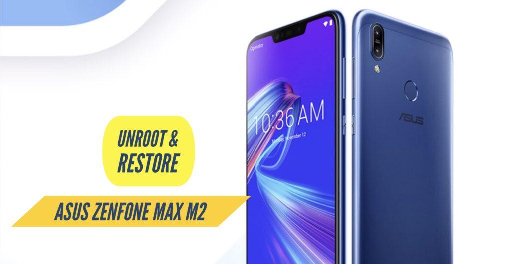Unroot Asus Zenfone Max M2 Restore Stock ROM