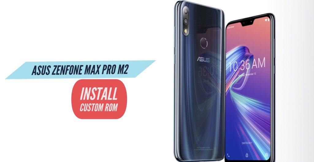 Asus Zenfone Max Pro M2 Custom ROM