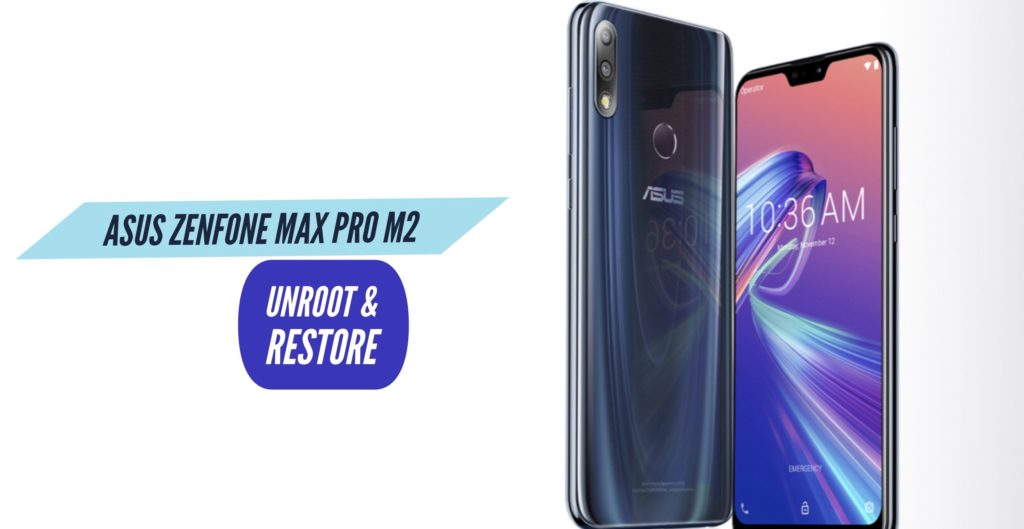 Unroot Asus Zenfone Max Pro M2 Restore Stock ROM