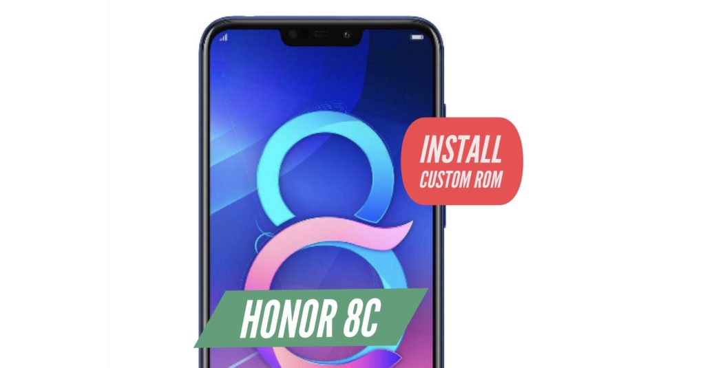 Honor 8C Custom ROM