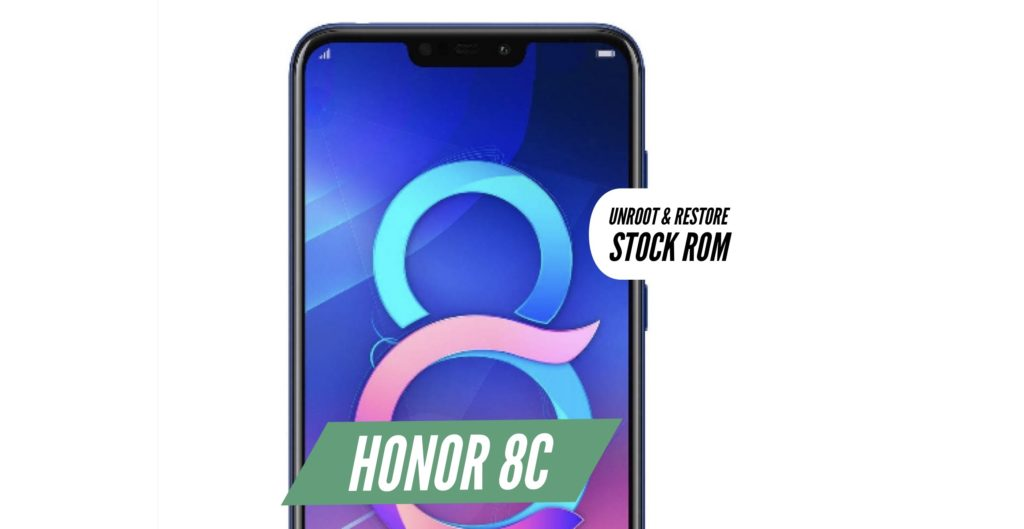 Unroot Honor 8C Restore Stock ROM