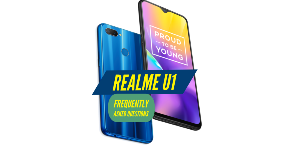 Realme U1 FAQ Frequently Asked Questions