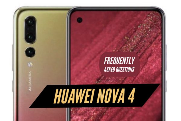 Huawei nova 4 FAQ - Frequently Asked Questions