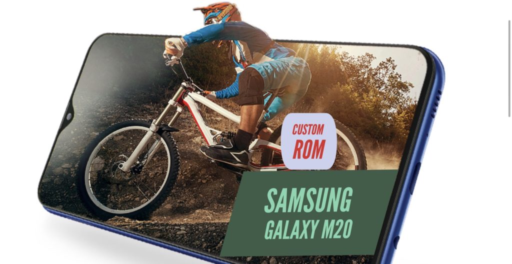 Samsung Galaxy M20 Custom ROM