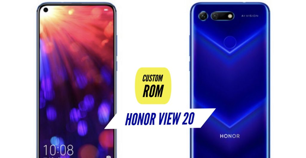 Honor View 20 Custom ROM