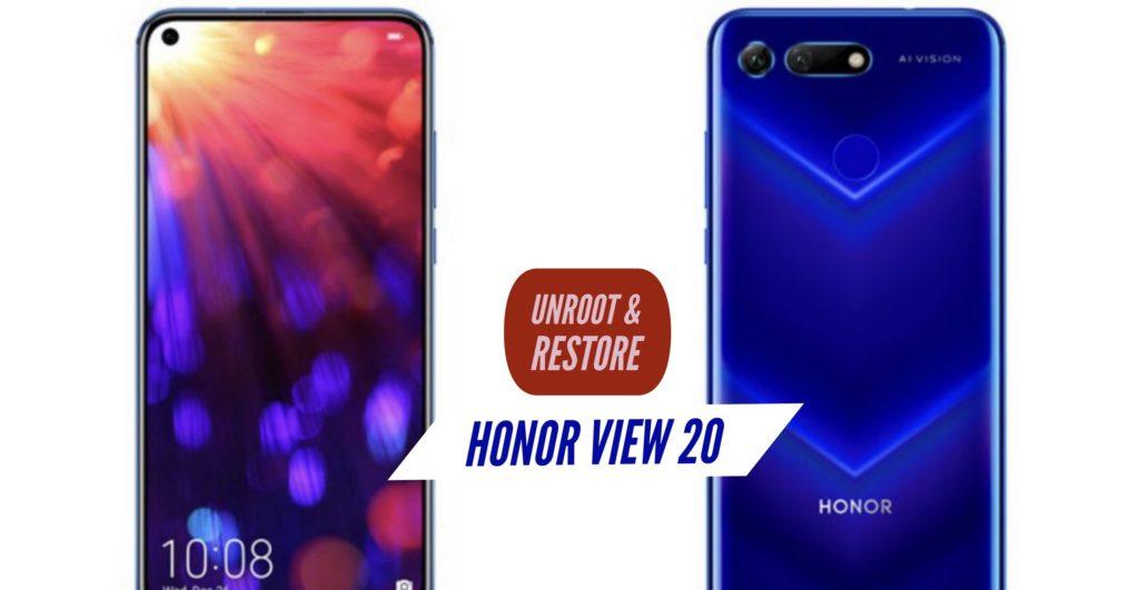 Unroot Honor View 20 Restore Stock ROM