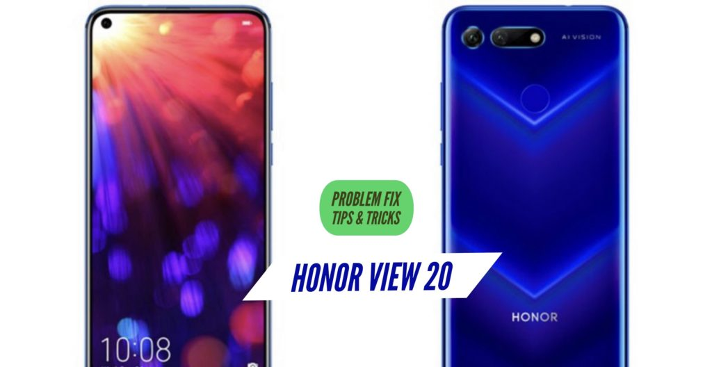 Honor View 20 Problem Fix Issues Solution Tips & Tricks