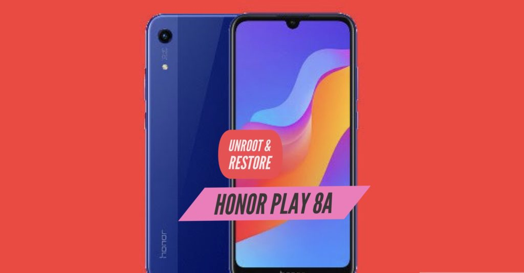 Unroot Honor Play 8A Restore Stock ROM