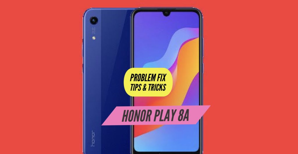 Honor Play 8A Problem Fix Issues Solution Tips & Tricks