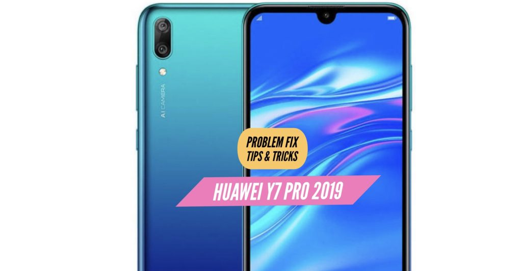 Huawei Y7 Pro 2019 Problem Fix Issues Solution Tips & Tricks