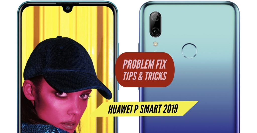 Huawei P Smart 2019 Problem Fix Issues Solution Tips & Tricks