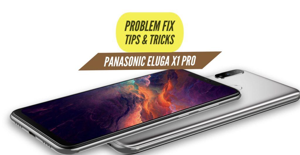 Panasonic Eluga X1 Pro Problem Fix Issues Solution Tips & Tricks