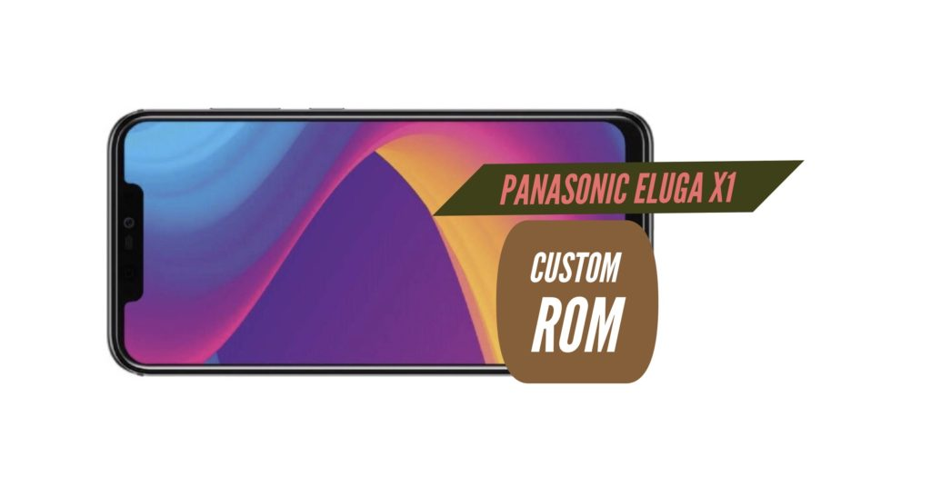 Panasonic Eluga X1 Custom ROM
