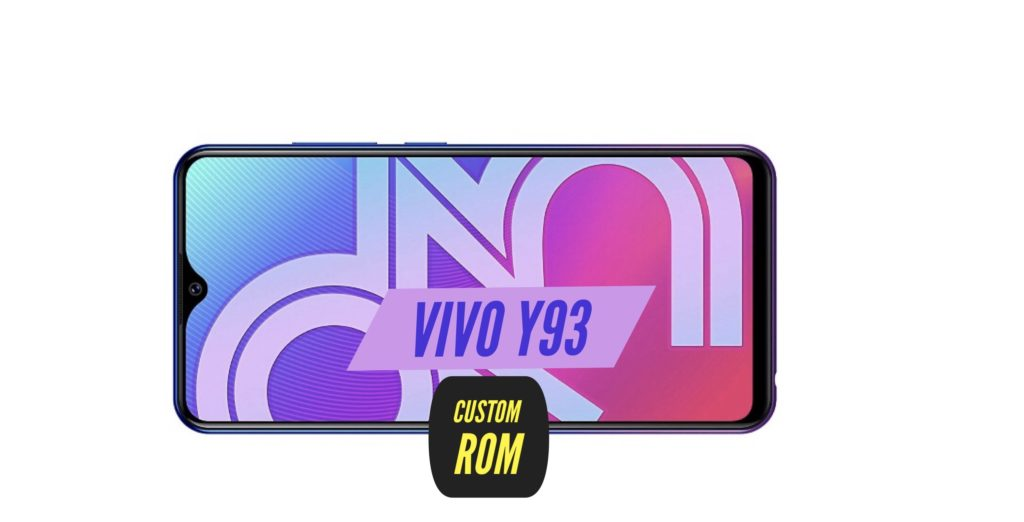 Custom ROM VIVO Y93