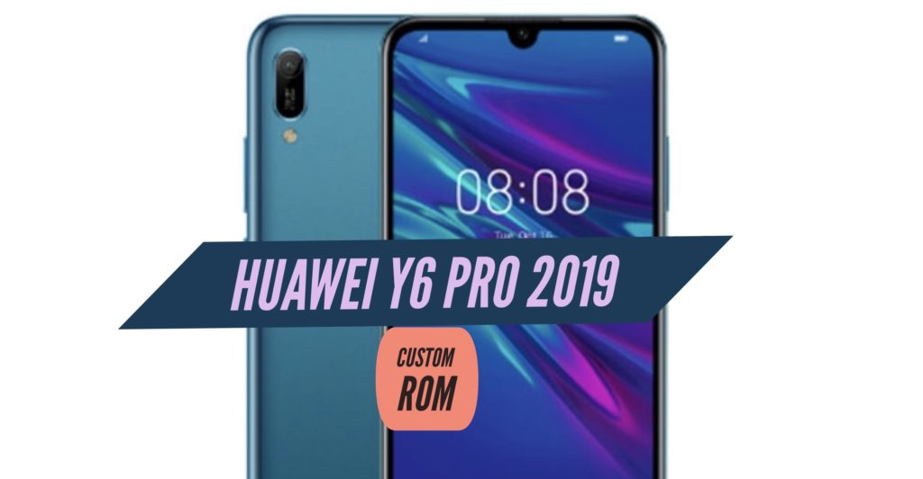 Huawei Y6 Pro 2019 Custom ROM