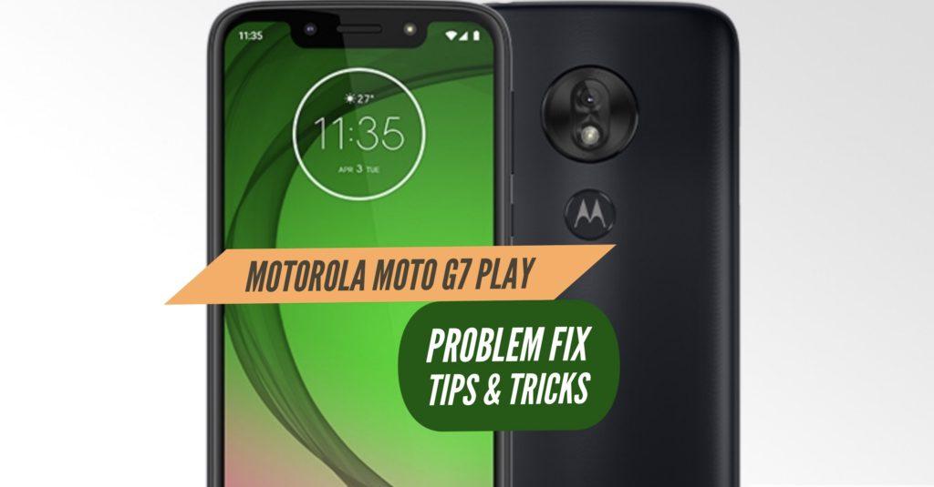 Motorola Moto G7 Play Problem Fix ISsues Solution Tips & Tricks