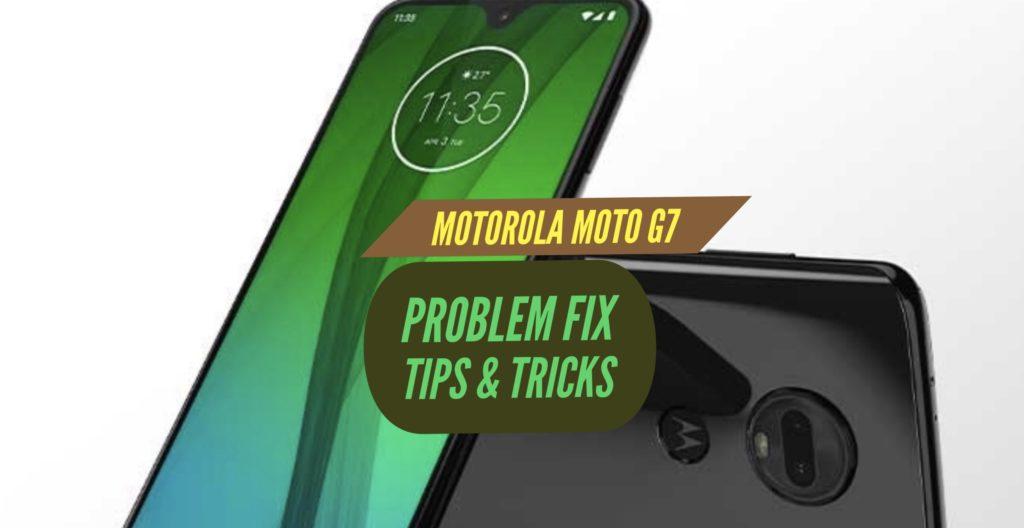 Motorola Moto G7 Problem Fix Issues Solution Tips & Tricks
