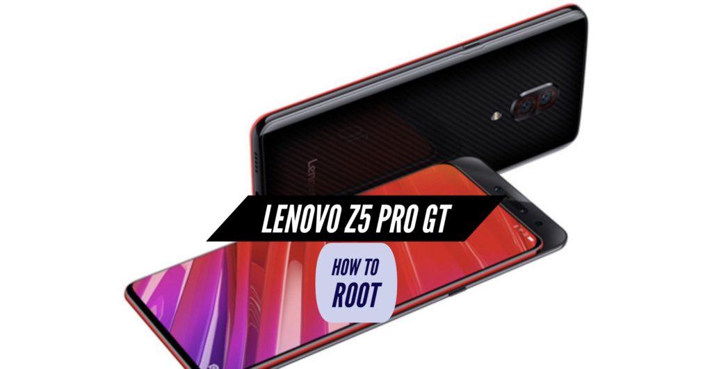 Root Lenovo Z5 Pro GT
