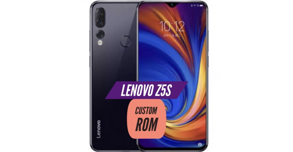 Lenovo Z5s Custom ROM
