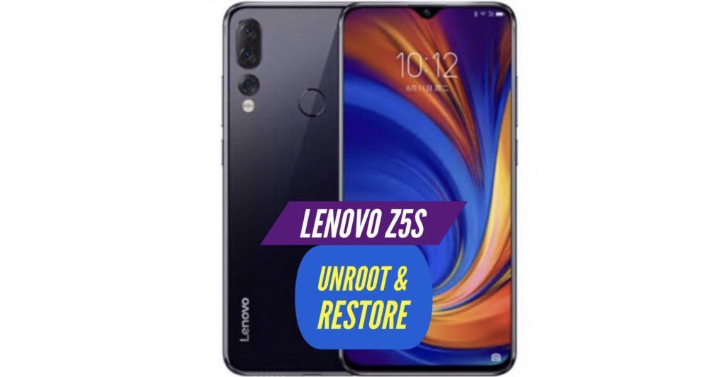 Unroot Lenovo Z5s Restore Stock ROM