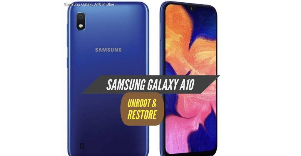 Unroot Samsung Galaxy A10 Restore Stock ROM