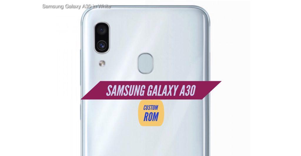 Samsung Galaxy A30 Custom ROM